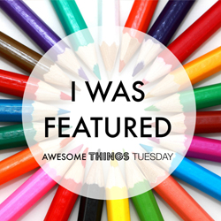 Awesome Things Tuesday I was Featured button
