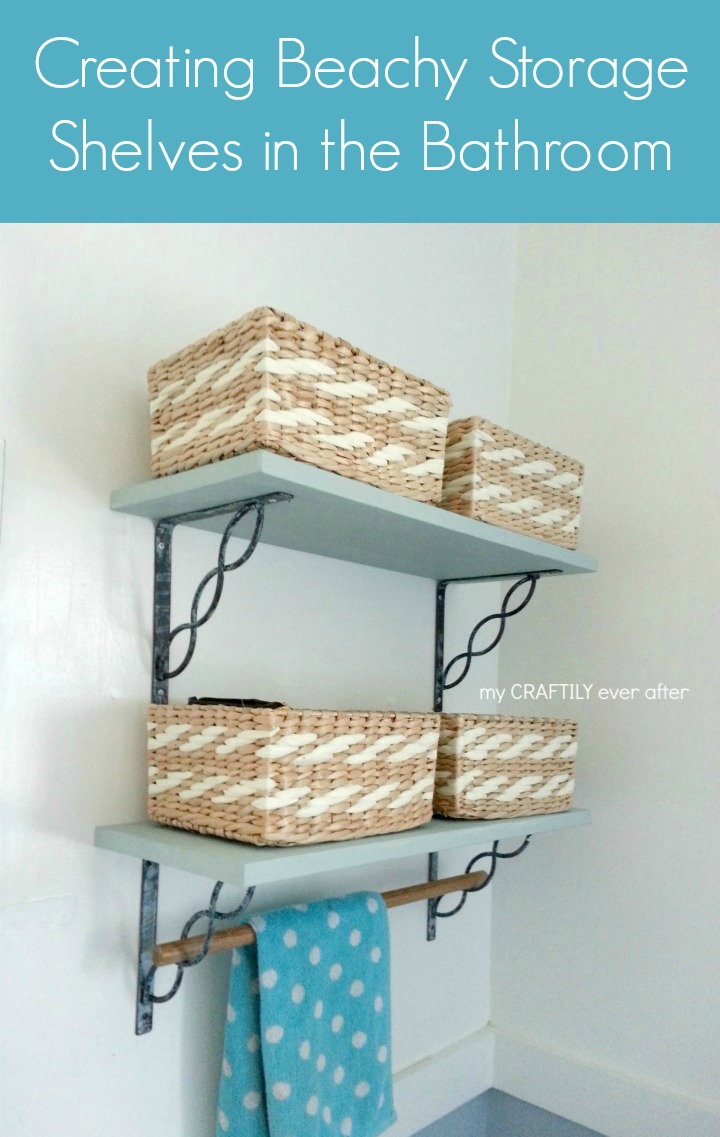 Creating Beachy Storage Shelves in the Bathroom - My Craftily Ever After