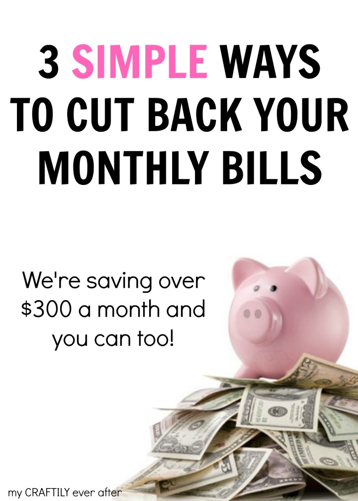 3 simple ways to cut back your monthly bills