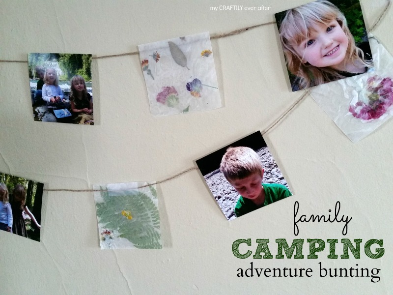 quick and easy family camping adventure bunting - an easy way to preserve fun family memories