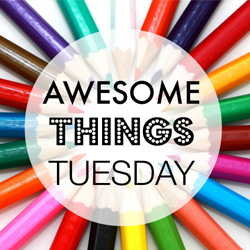 Awesome Things Tuesday